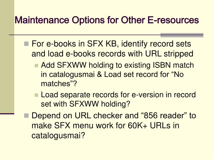 Maintenance Options for Other E-resources