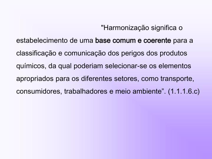 """""""Harmonização significa o estabelecimento de uma"""