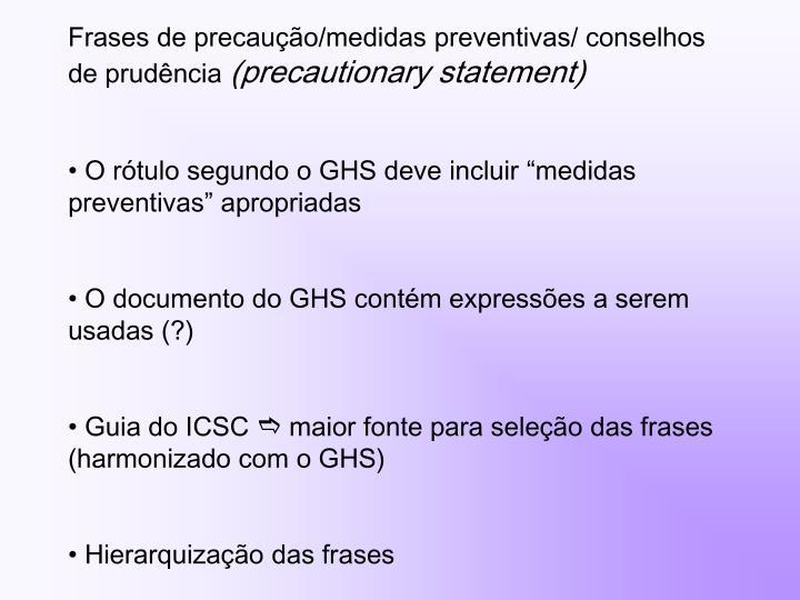 Frases de precaução/medidas preventivas/ conselhos de prudência