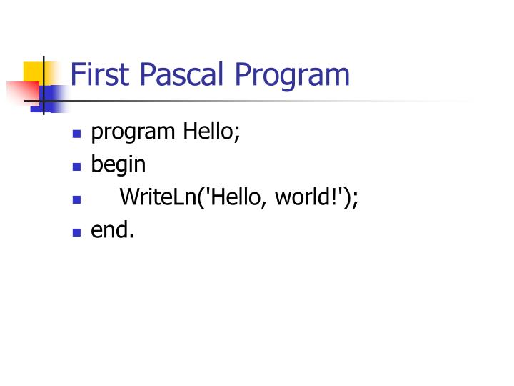 First Pascal Program