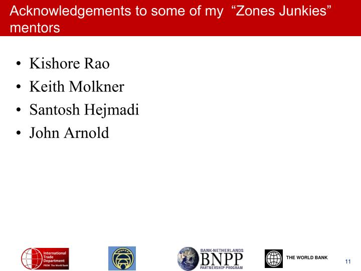 "Acknowledgements to some of my  ""Zones Junkies"" mentors"