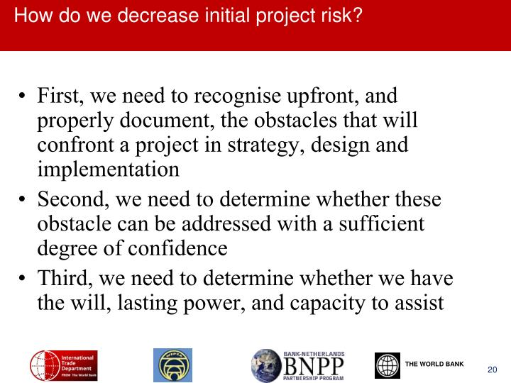 How do we decrease initial project risk?