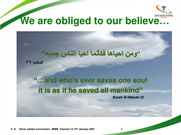 We are obliged to our believe…
