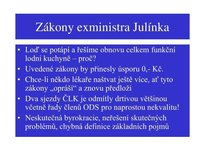 Zákony exministra Julínka