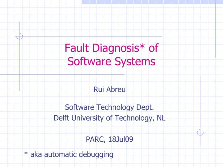Fault diagnosis of software systems1