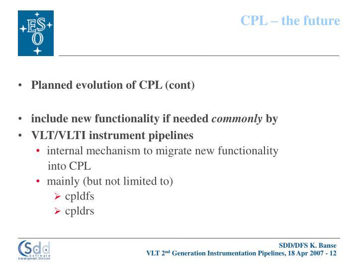 CPL – the future