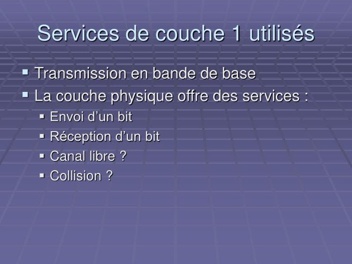 Services de couche 1 utilisés