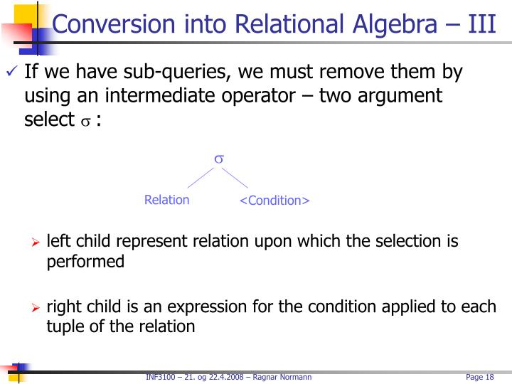 Conversion into Relational Algebra – III