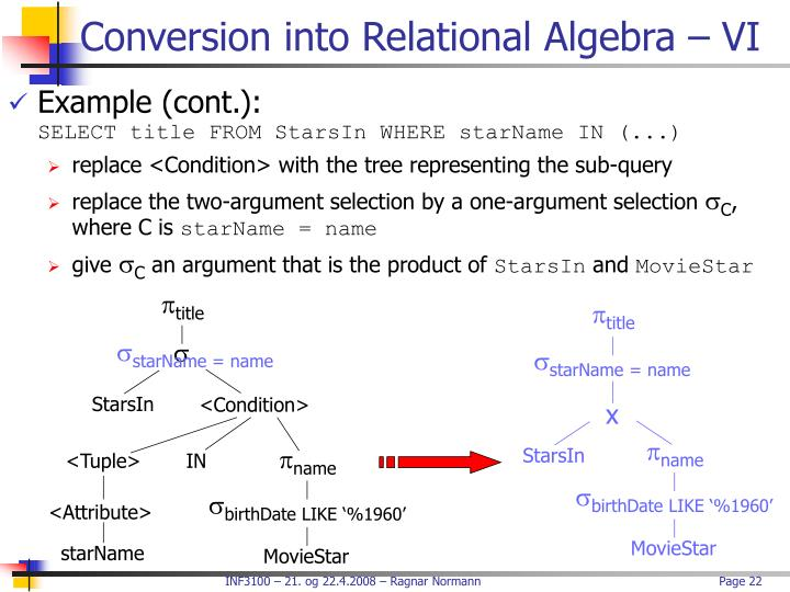 Conversion into Relational Algebra – VI