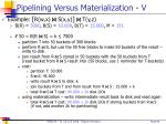 pipelining versus materialization v