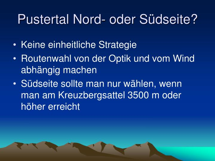 Pustertal Nord- oder Südseite?