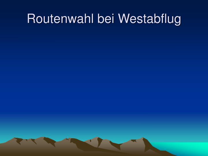 Routenwahl bei Westabflug