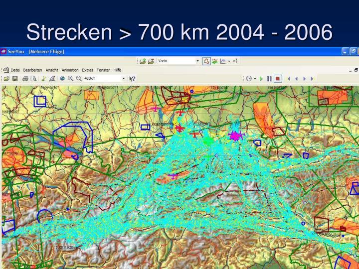 Strecken > 700 km 2004 - 2006