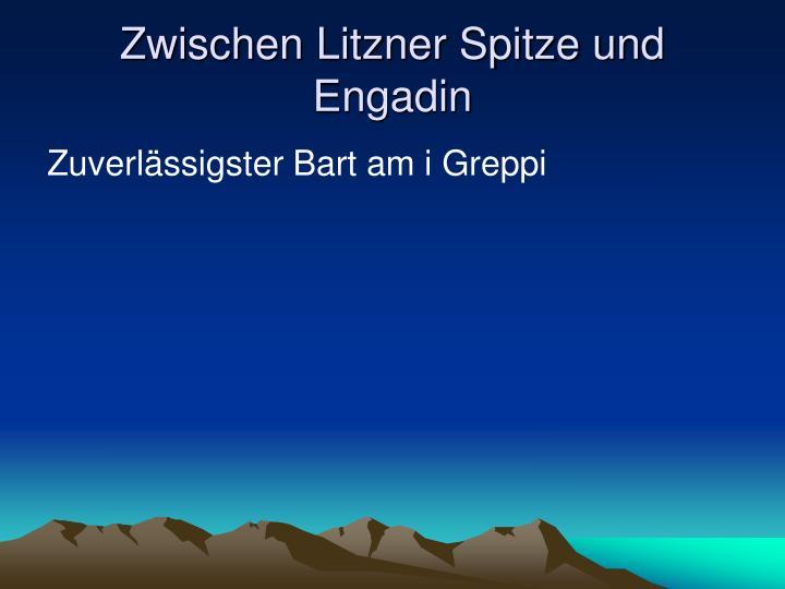 Zwischen Litzner Spitze und Engadin