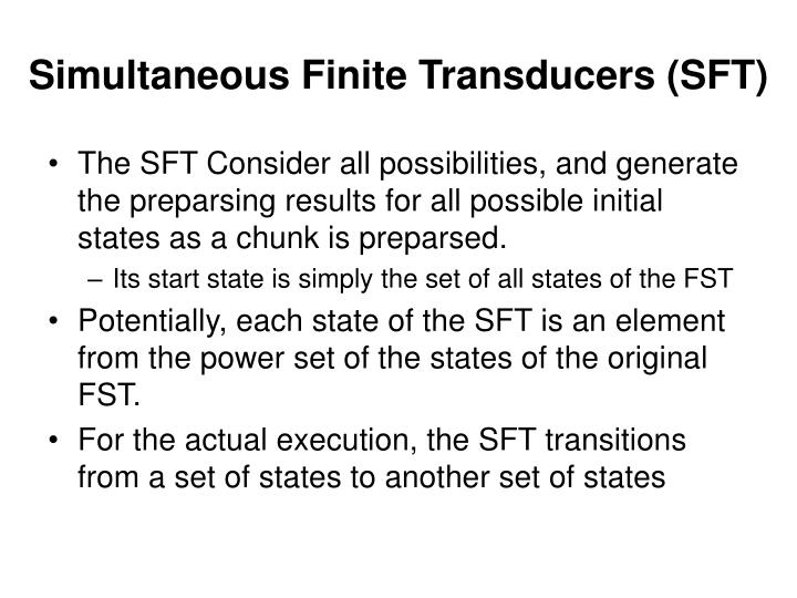 Simultaneous Finite Transducers (SFT)