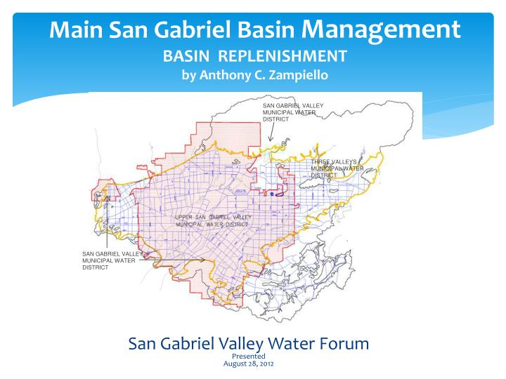Main san gabriel basin management basin replenishment by anthony c zampiello
