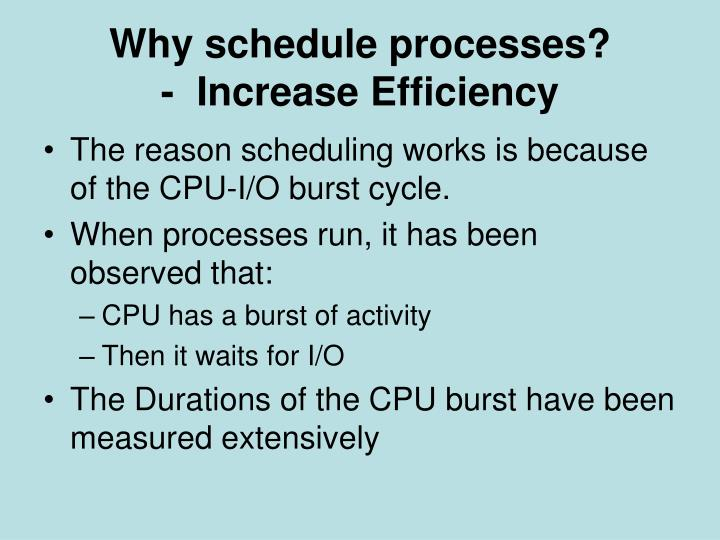 Why schedule processes?