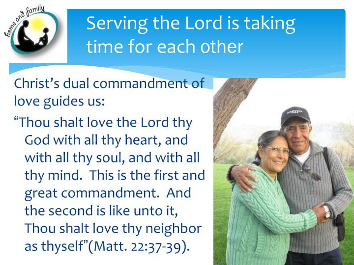 Serving the Lord is taking time for each
