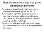 non pre emptive and pre emptive scheduling algorithms