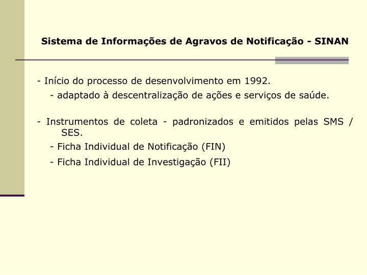 Sistema de Informações de Agravos de Notificação - SINAN