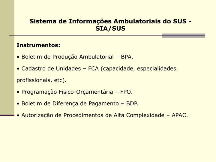 Sistema de Informações Ambulatoriais do SUS - SIA/SUS