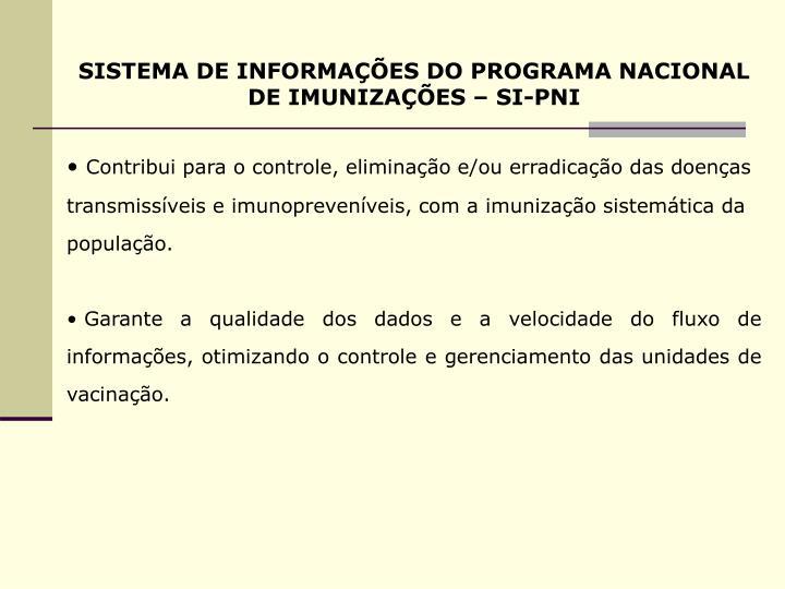 SISTEMA DE INFORMAÇÕES DO PROGRAMA NACIONAL DE IMUNIZAÇÕES – SI-PNI