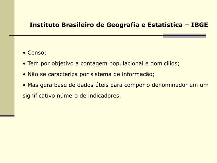 Instituto Brasileiro de Geografia e Estatística – IBGE