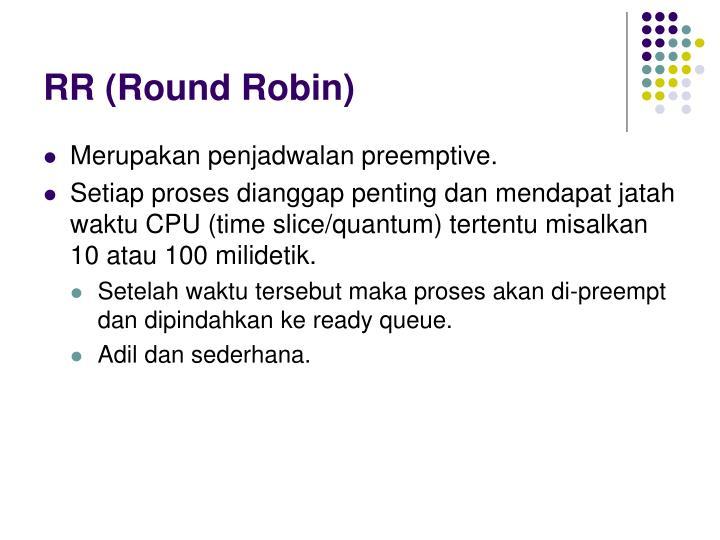 RR (Round Robin)