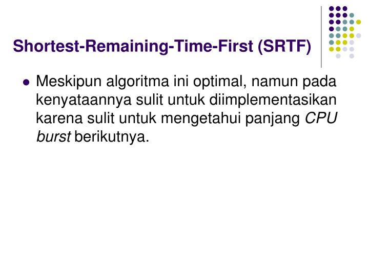 Shortest-Remaining-Time-First (SRTF)