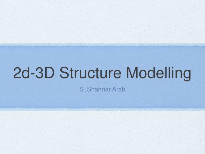 2d-3D Structure Modelling