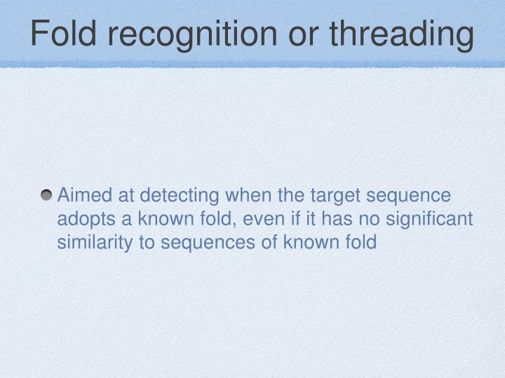Fold recognition or threading