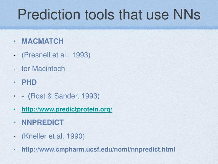 Prediction tools that use NNs