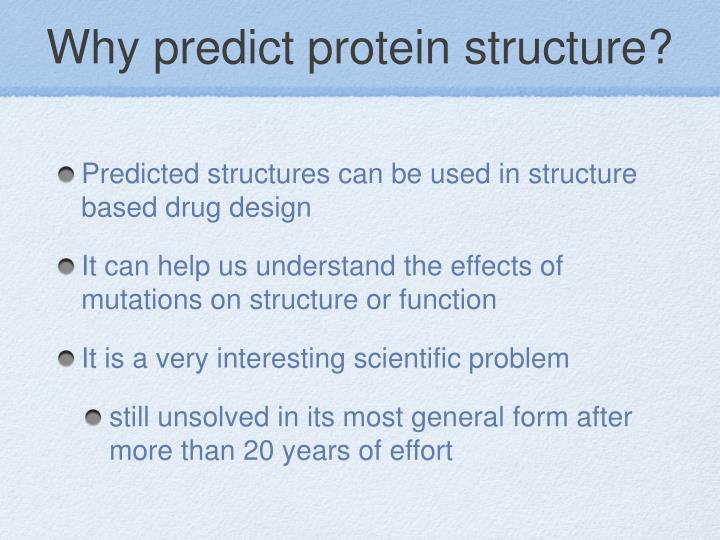 Why predict protein structure?