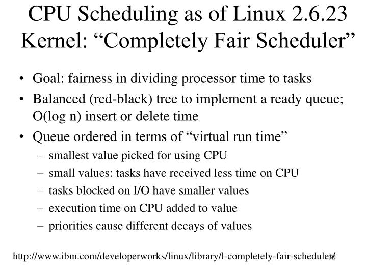 "CPU Scheduling as of Linux 2.6.23 Kernel: ""Completely Fair Scheduler"""
