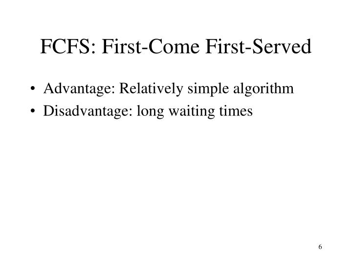 FCFS: First-Come First-Served