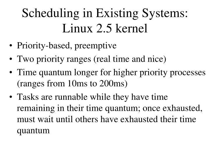 Scheduling in Existing Systems: Linux 2.5 kernel