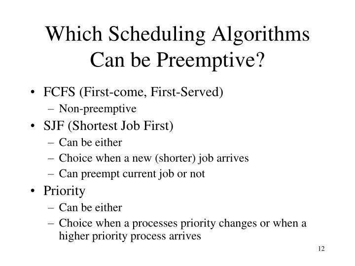 Which Scheduling Algorithms Can be Preemptive?