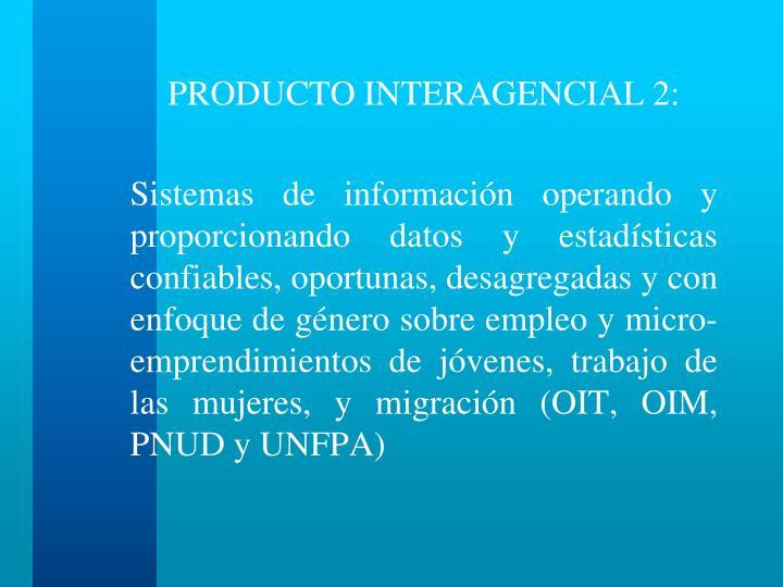 PRODUCTO INTERAGENCIAL 2: