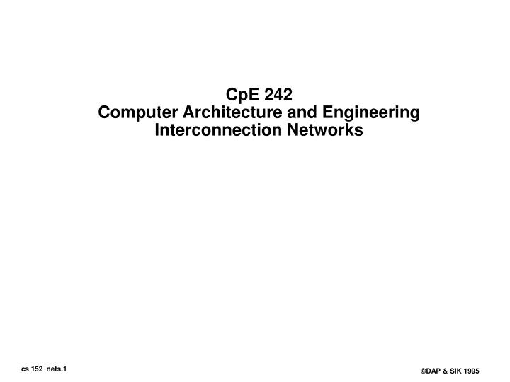 Cpe 242 computer architecture and engineering interconnection networks
