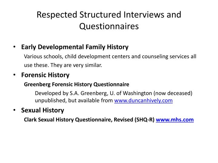 Respected Structured Interviews and Questionnaires