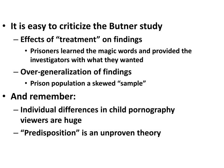 It is easy to criticize the Butner study