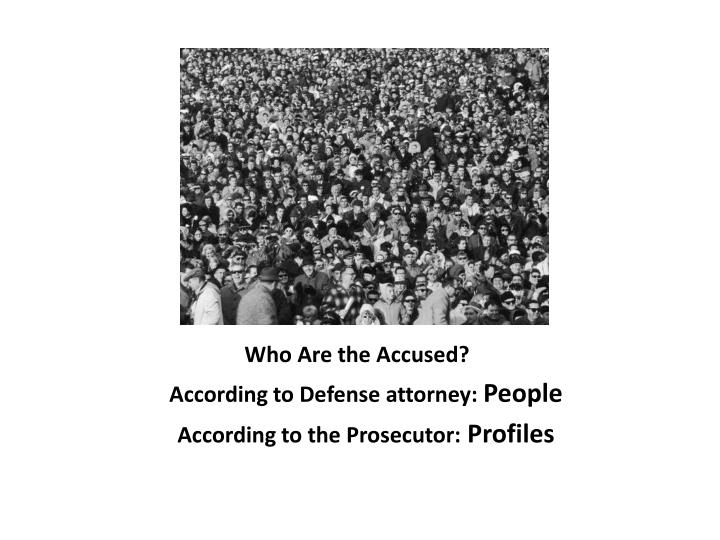 Who Are the Accused?