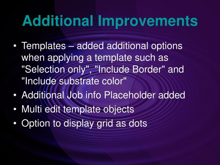 Additional Improvements