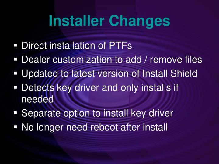 Installer Changes
