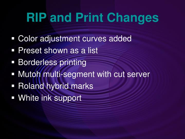 RIP and Print Changes