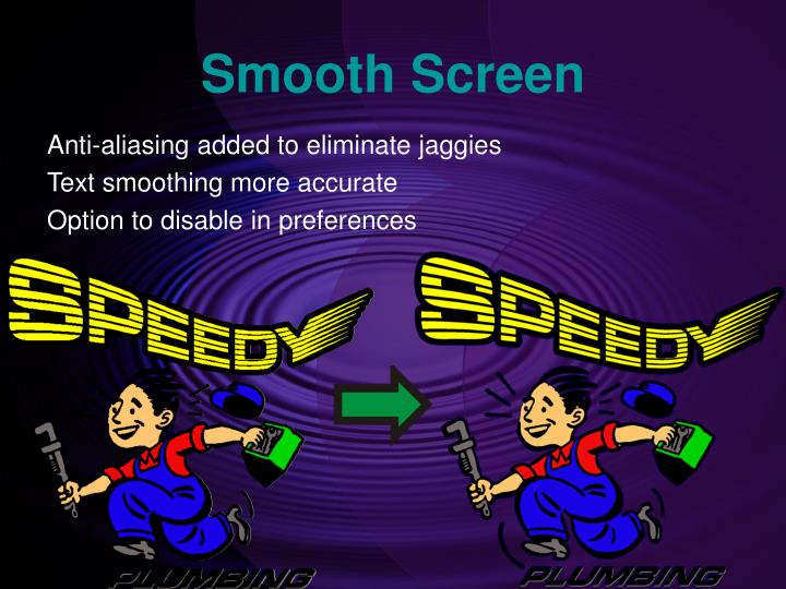 Smooth Screen