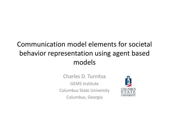 Communication model elements for societal behavior representation using agent based models