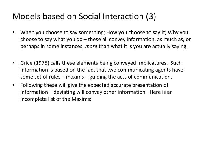 Models based on Social Interaction (3)