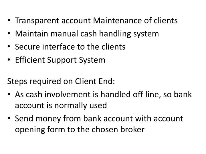 Transparent account Maintenance of clients