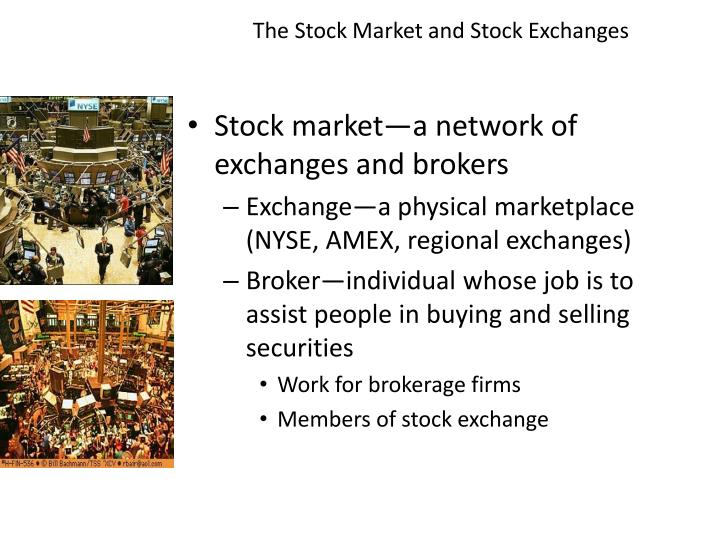 The Stock Market and Stock Exchanges